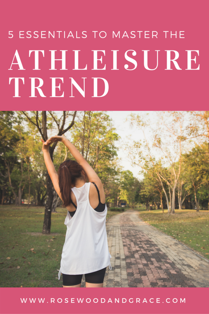5 Essentials to Master the Athleisure Trend | Rosewood and Grace