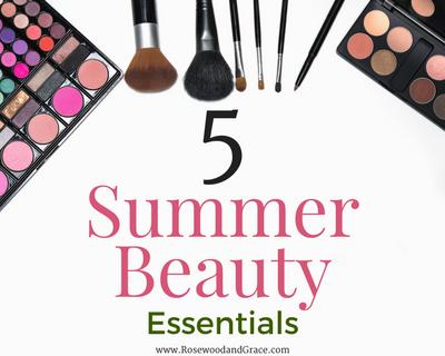 5 Summer Beauty Essentials