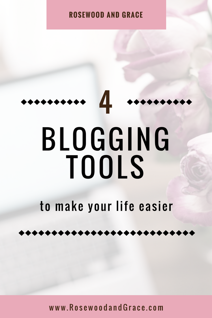 There are so many great tools and resources out there to help you grow your blog, but I want to share the 4 blogging tools that have made my life so much easier. | Rosewood and Grace