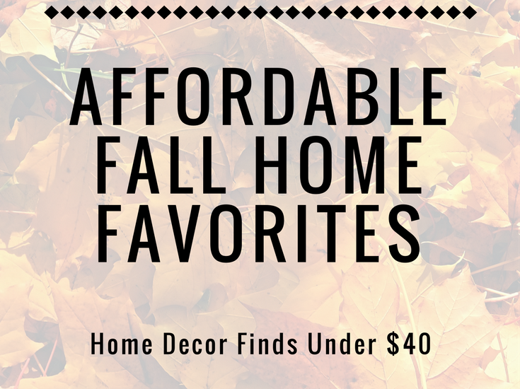 Fall Home Favorites | Fun Fall Home Decor Finds Under $40 | Rosewood and Grace