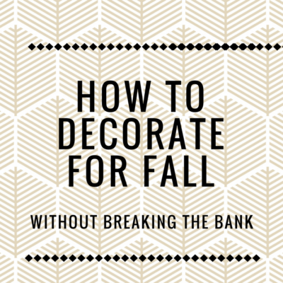 Learn How to Decorate for Fall without Breaking the Bank