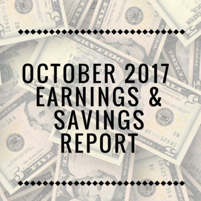 October 2017 Earnings & Savings Report